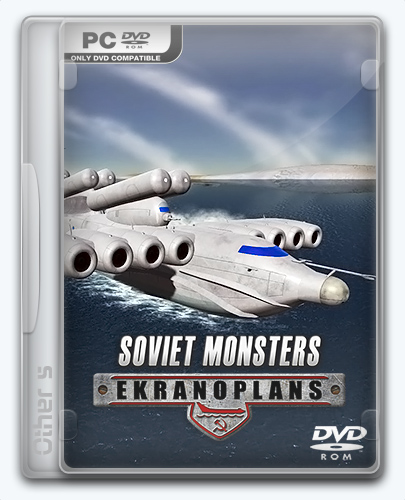 Soviet Monsters: Ekranoplans (2016) PC | Repack от Other's